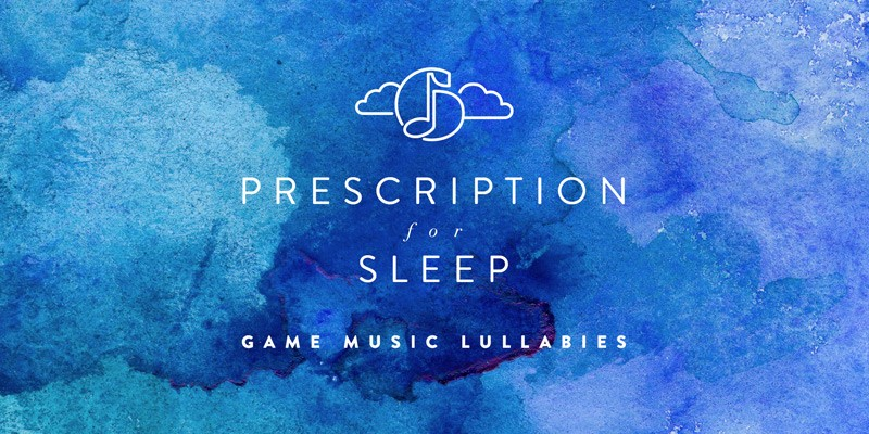 prescription for sleep game music lullabies