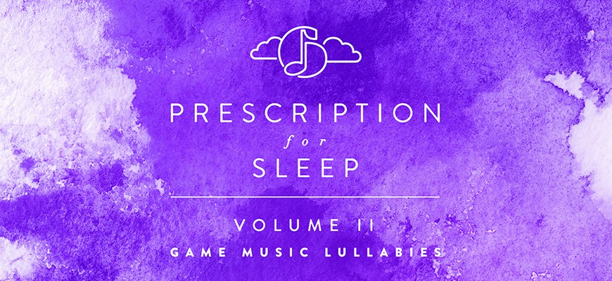 Prescription for Sleep: Game Music Lullabies Volume II